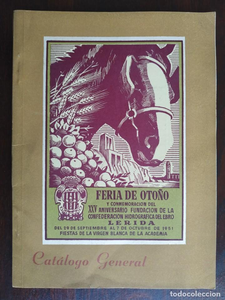 FERIA DE OTOÑO Y XXV ANIVERSARIO FUNDACIÓN DE LA CONFEDERACIÓN HIDROGRÁFICA DEL EBRO EN LLEIDA 1951 (Coleccionismo - Laminas, Programas y Otros Documentos)