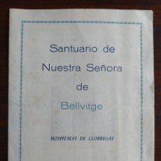 Coleccionismo: SANTUARIO DE NUESTRA SEÑORA DE BELLVITGE HOSPITALET DE LLOBREGAT, FIESTA MAYOR 1961. Lote 194597103