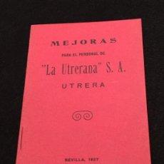 Coleccionismo: MEJORAS PARA EL PERSONAL DE LA UTRERANA, S.A. UTRERA. LIT. TIP. GÓMEZ HNOS. SEVILLA, 1927.. Lote 194598266
