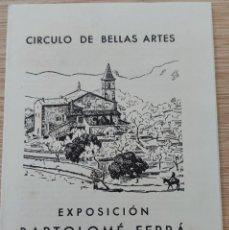 Coleccionismo: EXPOSICIÓN DE BARTOLOMÉ FERRÁ. CÍRCULO BELLAS ARTES. VISIONES DE GALILEA. MALLORCA, 1944.. Lote 194609307