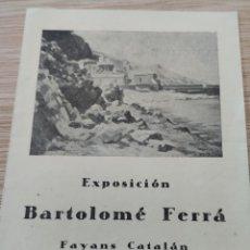 Coleccionismo: EXPOSICIÓN DE BARTOLOMÉ FERRÁ EN FAYANS CATALÁN. PAISAJES DE MALLORCA. BARCELONA. 1941.. Lote 194609807