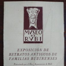Coleccionismo: MUSEO DE RUBI. EXPOSICIÓN DE RETRATOS ANTIGUOS DE FAMILIAS RUBINENSES 1959.. Lote 194667293