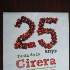 Coleccionismo: 25 EDICIÓ DE DE LA FESTA DE LA CIRERA A SANTA COLOMA DE CERVELLO, 2010.. Lote 194864787