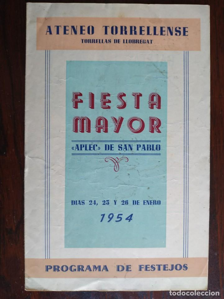 FESTA MAJOR APLEC DE SANT PAU 1954 ATENEU TORRELLENC TORRELLES DE LLOBREGAT ORQU PLANAS DE MARTORELL (Coleccionismo - Laminas, Programas y Otros Documentos)