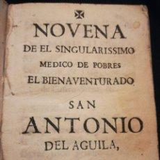 Coleccionismo: NOVENA DE EL SINGULARISSIMO MÉDICO DE POBRES EL BIENAVENTURADO SAN ANTONIO DEL ÁGUILA SIGLO XVIII. Lote 194901342