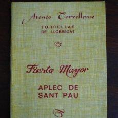 Coleccionismo: FESTA MAJOR APLEC DE SANT PAU 1968 ATENEU TORRELLENC DE TORRELLES DE LLOBREGAT ORQUETA ELS MONTGRINS. Lote 194916961