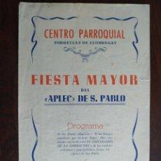 Coleccionismo: FESTA MAJOR APLEC DE SANT PAU 1954 CENTRE PARROQUIAL TORRELLES DE LLOBREGAT COBLA LIRA DE SANT CELON. Lote 194980900