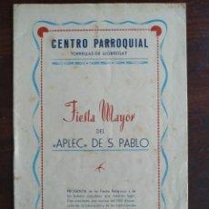 Coleccionismo: FESTA MAJOR APLEC DE SANT PAU 1957 CENTRE PARROQUIAL TORRELLES DE LLOBREGAT DANSAIRES MONTSERRATINS. Lote 194982032