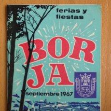 Coleccionismo: FERIAS Y FIESTAS. BORJA, ZARAGOZA. SEPTIEMBRE DE 1967. PROGRAMA OFICIAL.. Lote 195095860