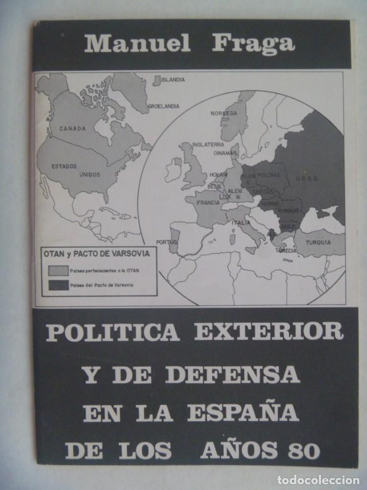 FOLLETO DE ALIANZA POPULAR : POLITICA EXTERIOR Y DE DEFENSA EN LA ESPAÑA DE LOS 80, MANUEL FRAGA (Coleccionismo - Laminas, Programas y Otros Documentos)