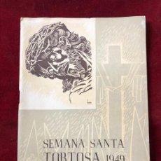 Coleccionismo: PROGRAMA SEMANA SANTA TORTOSA 1949. Lote 195340313