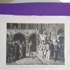 Coleccionismo: LAMINA DOÑA BLANCA DE NAVARRA ES ENTREGADA AL CAPTAL DE BUCH PARA SER CONDUCIDA A ORTLEZ. ( ROSALES. Lote 195369997