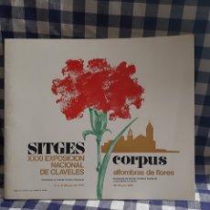 Coleccionismo: SITGES CORPUS ,XXXI EXPOSICON NACIONAL DE CLAVELES 1970. Lote 197164361
