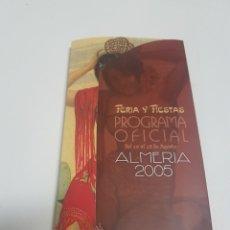 Coleccionismo: PROGRAMA OFICIAL FERIA Y FIESTAS ALMERÍA 2005 TRÍPTICO Y PROGRAMA DIARIO. Lote 204658638