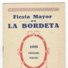 Coleccionismo: PROGRAMA GENERAL 1955 - FIESTA MAYOR DE LA BORDETA. Lote 204977196