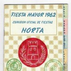 Coleccionismo: PROGRAMA / FIESTA MAYOR 1962 COMISIÓN OFICIAL DE FIESTAS HORTA. Lote 205316092