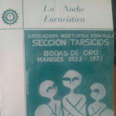Coleccionismo: ADORACIÓN NOCTURNA ESPAÑOLA / VALENCIA/ SECCIÓN TARSICIOS/ BODAS DE ORO, MANISES 1923 -1973. Lote 205727221