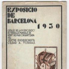 Coleccionismo: EXPOSICIÓ DE BARCELONA 1930 - CATÀLEG DE LA IV EXPOSICIÓ DE TREBALLS MANUALS DE GENT DE MAR ORGAN.... Lote 205765570