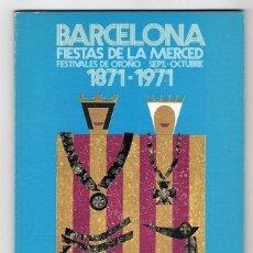 Coleccionismo: PROGRAMA DE FIESTAS DE LA MERCED BARCELONA 1871-1971 PRIMER CENTENARIO. Lote 205775075