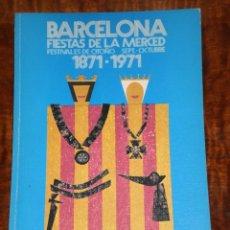 Coleccionismo: PROGRAMA FIESTAS DE LA MERCED - FESTIVALES DE OTOÑO - BARCELONA 1971- PRIMER CENTENARIO. Lote 205779330