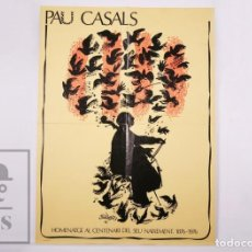 Coleccionismo: PÓSTER PAU CASALS. HOMENATGE AL CENTENARI DEL SEU NAIXEMENT, 1876-1976 - ILUS. JUAN FERRÁNDIZ. Lote 205884633