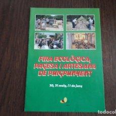 Coleccionismo: FOLLETO DE PUBLICIDAD, FIRA ECOLÒGICA, PAGESA I ARTESANA DE PUIGPUNYENT, MALLORCA, AÑO 2008. Lote 206299120