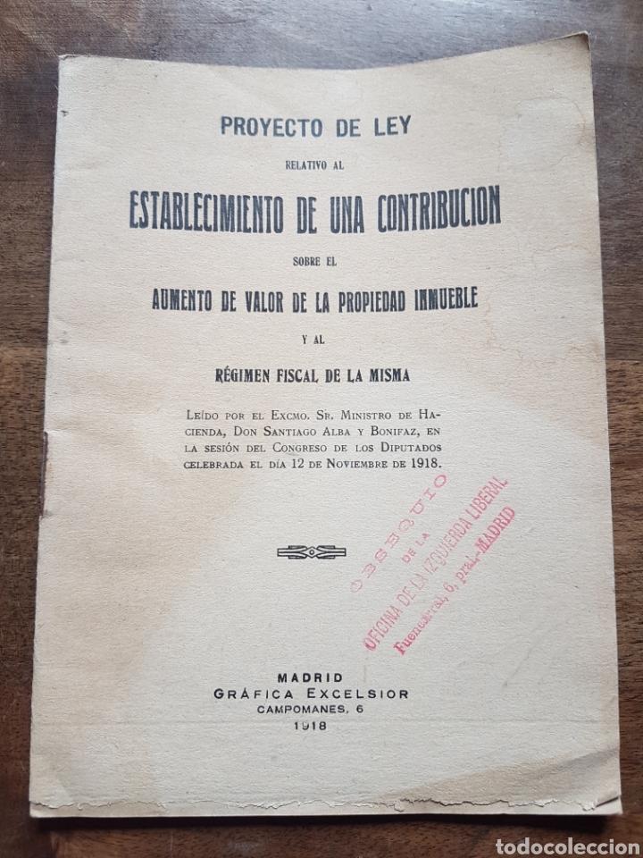 PROYECTO LEY AUMENTO VALOR PROPIEDAD INMUEBLE MADRID 1918 OBSEQUI DE IZQUIERDA LIBERAL (Coleccionismo - Laminas, Programas y Otros Documentos)