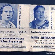 Coleccionismo: TUDELA 1939 ( NAVARRA ) TEATRO CERVANTES / FOLLETO - ALMA ARAGONESA ( JOTAS ) PILAR ABAD - PERIE. Lote 208327988