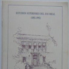 Coleccionismo: PROGRAMA / ESTUDIOS SUPERIORES DEL ESCORIAL (1892-1992) – SOLEMNE APERTURA DEL CURSO 1992-1993. Lote 211453030