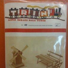 Collezionismo: TRIN Nº49. MANOS HABILES PARA TODOS. CONSTRUCCIONES CON PALOS DE MADERA. ED. MIGUEL A SALVATELLA. Lote 213329848