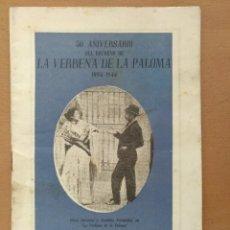Coleccionismo: LA VERBENA DE LA PALOMA. 50 ANIVERSÁRIO. 1894-1944. PUBLICIDAD DE EPOCA TEATRO PRINCIPAL PALACIO. Lote 218735763