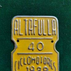 Coleccionismo: ALTAFULLA .- TARRAGONA 1989 PLACA MATRICULA CICLOMOTORES. Lote 218842966