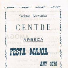 Collectionnisme: 1979 ARBECA (LLEIDA) PROGRAMA D´ACTES FESTA MAJOR DIES 14, 15, 16, 17 I 18 D´AGOST DIPTIC. Lote 221095760
