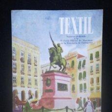 Coleccionismo: TEXTIL. NÚMERO DEDICADO A LA II FERIA OFICIAL DE MUESTRAS DE LA PROVINCIA DE TARRAGONA. REUS. Lote 221741090