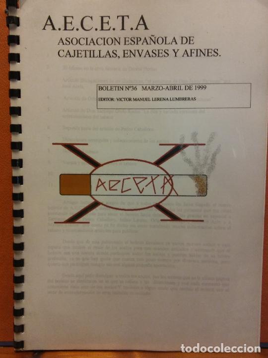 ASOCIACIÓN ESPAÑOLA DE CAJETILLAS, ENVASES Y AFINES. A.E.C.E.T.A. BOLETÍN Nº 36. MARZO- ABRIL 1999 (Coleccionismo - Laminas, Programas y Otros Documentos)