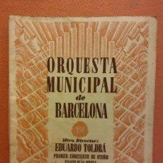 Collectionnisme: ORQUESTA MUNICIPAL DE BARCELONA. MTRO DIRECTOR EDUARDO TOLDRÁ. PRIMER CONCIERTO OTOÑO 1945. Lote 221921735