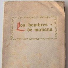 Coleccionismo: LOS HOMBRES DE MAÑANA - REMIGIO VILARIÑO - CENTRO ESCOLAR Y MERCANTIL VALENCIA AÑO 1914. Lote 222237846