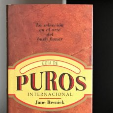 Coleccionismo: GUÍA DE PUROS INTERNACIONAL DE JANE RESNICK. Lote 222707025