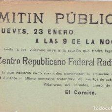 Coleccionismo: PAMFLETO MITÍN PÚBLICO 1913 VILLAFRANCA DEL PANADES BARCELONA 16X22 CTMS. ORIGINAL. Lote 222828650