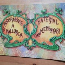 Coleccionismo: EL MODERNISME A MALLORCA. MATERIAL COMPLEMENTARI (GOVERN BALEAR). Lote 223411641