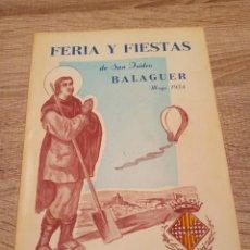Coleccionismo: BALAGUER PROGRAMA OFICIAL FIESTAS DE SAN ISIDRO 1954. Lote 224338665
