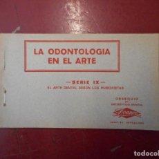Collezionismo: LA ODONTOLOGÍA EN EL ARTE. SERIE IX. EL ARTE DENTAL SEGÚN LOS HUMORISTAS.. Lote 224990840