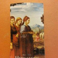 Coleccionismo: LOS HERNANDOS. PINTORES HISPANOS DEL ENTORNO DE LEONARDO.. MUSEO BELLAS ARTES VALENCIA. DIPTICO. Lote 226592475