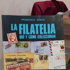 Coleccionismo: LIBRO DE FRANCISCO ARACIL (LA FILATELIAQUE Y COMO COLECCIONAR). Lote 231065215