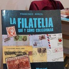 Coleccionismo: LIBRO DE FRANCISCO ARACIL (LA FILATELIAQUE Y COMO COLECCIONAR). Lote 231065590