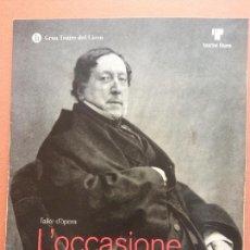 Colecionismo: TALLER D'OPERA. L'OCCASIONE FA IL LADRO. GIOACHINO ROSSINI. GRAN TEATRE DEL LICEU. TEATRE LLIURE. Lote 231347135