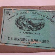 Coleccionismo: ETIQUETAS PUBLICIDAD .FABRICA DE HILADOS Y TORCIDOS DE ALGODÓN.LA AMERICANA.BARCELONA. Lote 234114900
