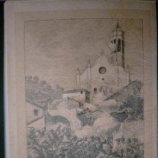 Coleccionismo: GUERRA DE LA INDEPENDENCIA DE CATALUÑA MANSO SAN BOI DE LLOBREGAT MANSO DESPUES DE ORGANIZAR Y ARMAR. Lote 234329335