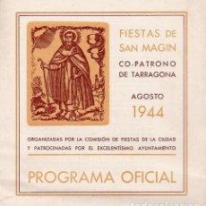 Coleccionismo: TARRAGONA - PROGRAMA DE FIESTAS DE SAN MAGÍN - 1944 (TRÍPTICO). Lote 236488350