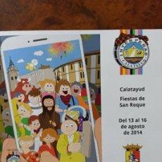 Coleccionismo: CALATAYUD INTERPEÑAS 2014 PROGRAMA DE FIESTAS SAN ROQUE. Lote 242936665